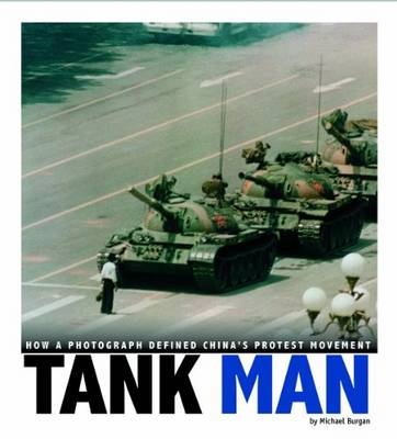 Tank Man: How a Photograph Defined China's Protest Movement (Paperback)
