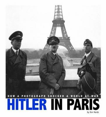 Hitler in Paris: How a Photograph Shocked a World at War (Paperback)