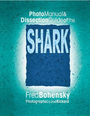 Shark: Photomanual and Dissection Guide (Paperback)