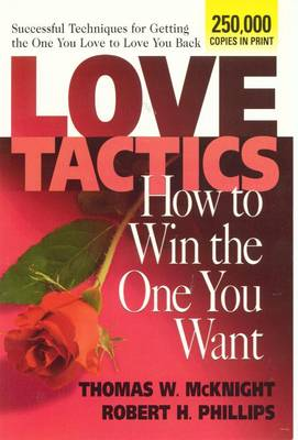 Love Tactics: How to Win the One You Want: How to Win the One You Want (Paperback)