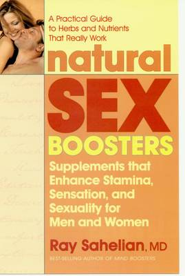 Natural Sex Boosters: Supplements That Enhance Stamina Sensation and Sexuality for Men and Women (Paperback)