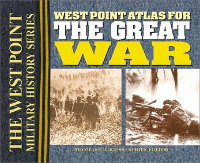 The West Point Atlas for the Great War: The West Point Military History Series - West Point Military History S. (Paperback)