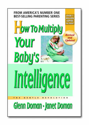 How to Multiply Your Baby's Intelligence: The Gentle Revolution (Paperback)