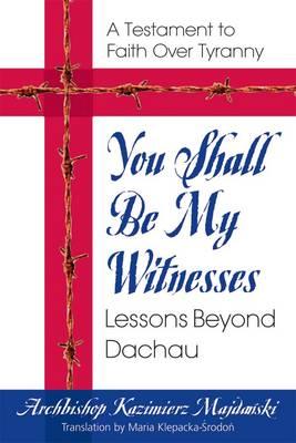 You Shall be My Testament: Lessons Beyond Dachau (Paperback)