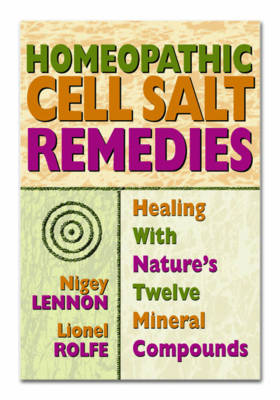 Homeopathic Cell Salt Remedies: Healing with Natures Twelve Mineral Compounds (Paperback)