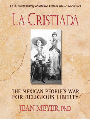 La Cristiada: The Mexican People's War for Religious Liberty (Paperback)