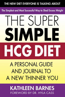 Super Simple HCG Diet: A Personal Guide and Journal to a New Thinner You (Paperback)