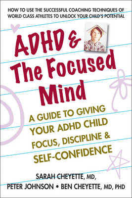 ADHD & the Focused Mind: A Guide to Giving Your ADHD Child Focus, Discipline & Self-Confidence (Paperback)