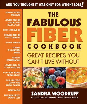 The Fabulous Fiber Cookbook: Great Recipes You Can't Live without (Paperback)