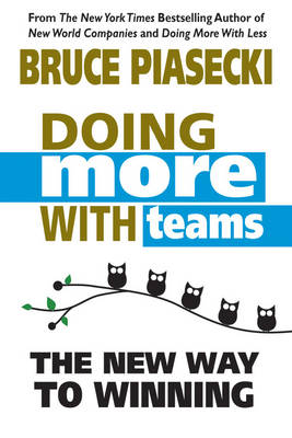 Doing More with Teams: The New Way to Winning (Paperback)