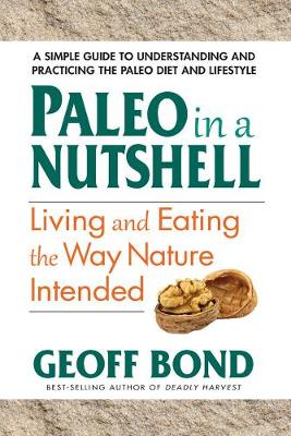 Paleo in a Nutshell: Living and Eating the Way Nature Intended (Paperback)