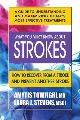 What You Must Know About Strokes: How to Recover from a Stroke and Prevent Another Stroke (Paperback)