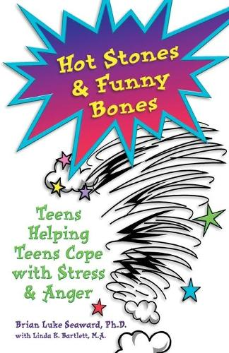 Hot Stones & Funny Bones: Teens Helping Teens Cope with Stress & Anger (Paperback)
