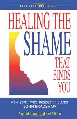 Healing the Shame that Binds You (Paperback)