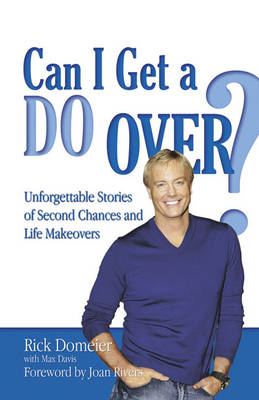 Can I Get a Do Over?: Unforgettable Stories of Second Chances and Life Makeovers (Paperback)