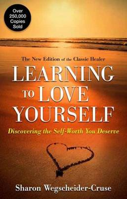Learning to Love Yourself: Discovering the Self-worth You Deserve (Paperback)