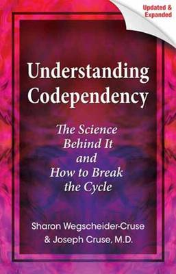 Understanding Codependency, Updated and Expanded: The Science Behind It and How to Break the Cycle (Paperback)