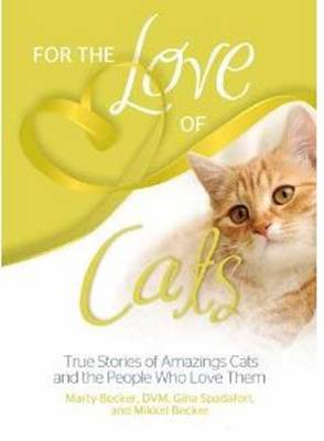 For the Love of Cats: True Stories of Amazing Cats and the People Who Love Them (Paperback)