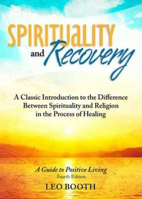 Spirituality and Recovery a Guide to Positive Living (Paperback)