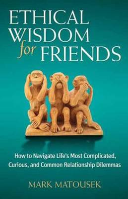 Ethical Wisdom for Friends (Paperback)