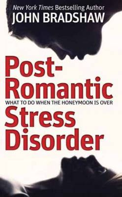 Post-Romantic Stress Disorder: What to Do When the Honeymoon is Over (Paperback)