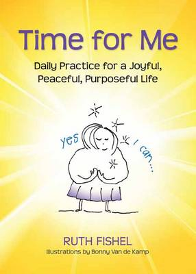 Time for Me: Daily Practice for a Joyful, Peaceful, Purposeful Life (Paperback)