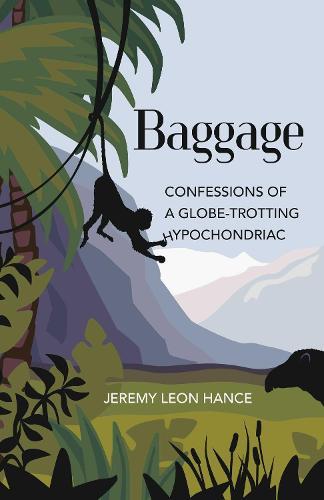 Baggage: Confessions of a Globe-Trotting Hypochondriac (Paperback)
