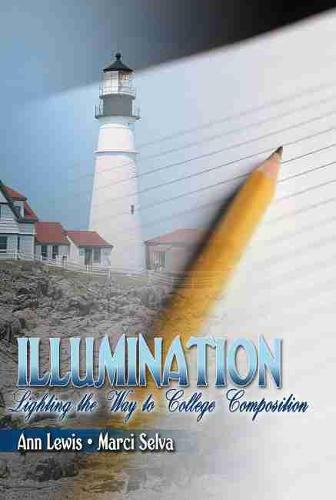 Illumination: Lightening the Way to College Composition (Paperback)
