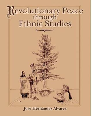 Revolutionary Peace Through Ethnic Studies (Paperback)