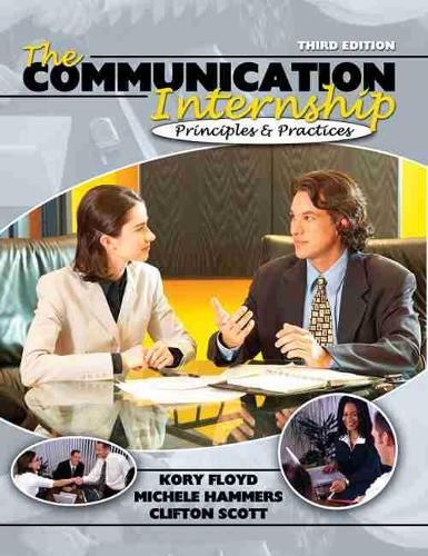 The Communication Internship: Principles and Practices (Paperback)