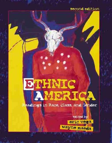 Ethnic America: Reading in Race, Class and Gender (Paperback)