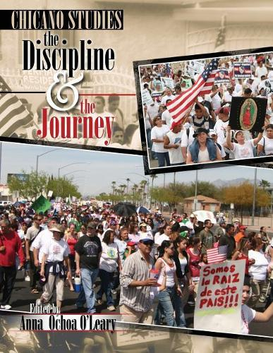 Chicano Studies: The Discipline and Journey (Paperback)
