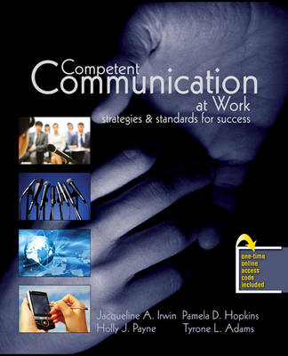 Competent Communication at Work: Strategies and Standards for Success (Paperback)