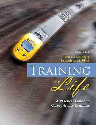 Training for Life: A Practical Guide to Career and Life Planning (Paperback)
