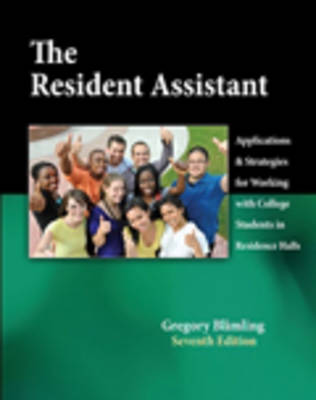 The Resident Assistant: Applications and Strategies for Working with College Students in Residence Halls (Paperback)