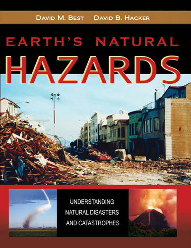 Earth's Natural Hazards: Understanding Natural Disasters and Catastrophes (Paperback)