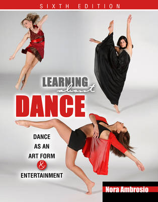 Learning about Dance: Dance as an Art Form and Entertainment (Paperback)
