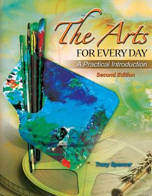 The Arts for Every Day: A Practical Introduction (Paperback)