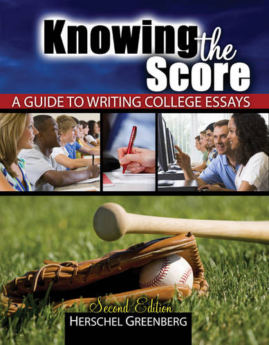 Knowing the Score: A Guide to Writing College Essays (Paperback)