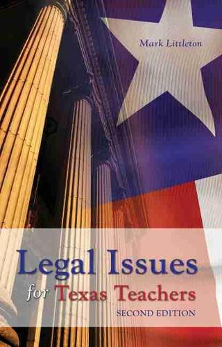 Legal Issues for Texas Teachers (Hardback)
