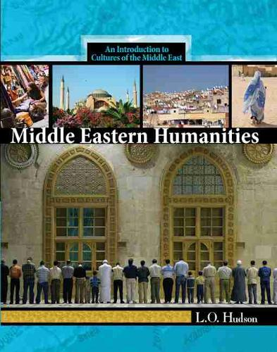 Middle Eastern Humanities: An Introduction to the Cultures of the Middle East (Paperback)