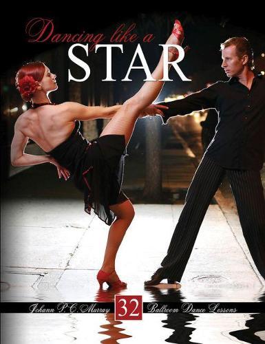 Dancing Like a Star: 32 Ballroom Dance Lessons (Paperback)