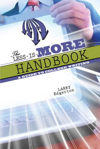 The Less-is-More Handbook: A Guide to College Writing (Paperback)