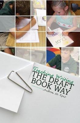 Teaching Writing the Draft Book Way (Paperback)
