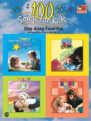 100 Songs for Kids: Sing-along Favourites for Easy Piano (Paperback)