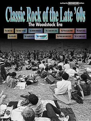 Classic Rock of the Late 60's - the Woodstock Era: (Guitar Tab) (Paperback)