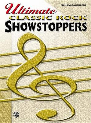 Ultimate Classic Rock Showstoppers: (Piano, Vocal, Guitar) (Paperback)