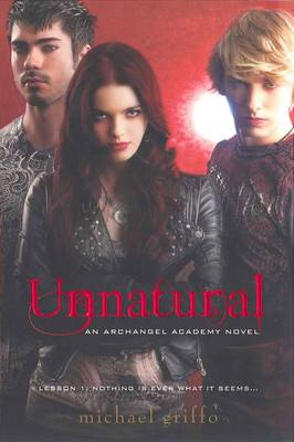 Unnatural - An Archangel Academy Novel (Paperback)