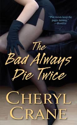 The Bad Always Die Twice (Paperback)