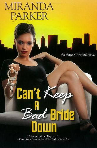Can't Keep A Bad Bride Down: The Angel Crawford Series (Paperback)